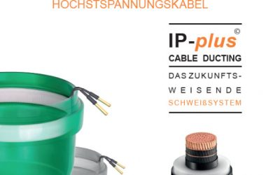 IP-plus CABLE DUCTING – Für die Verschweißung von Schutzrohren für Hoch- und Höchstspannungskabel